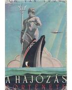 A hajózás története - Van Loon, H. W.