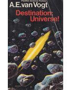 Destination: Universe! - VAN VOGT, A.E.