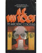 The Anarchistic Colossus - VAN VOGT, A.E.