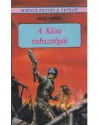 A Klau rabszolgái - Vance, Jack