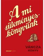 A mi süteményes könyvünk - Váncza József