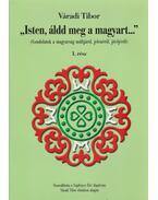 ,,Isten, áldd meg a magyart...