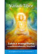 Lukács evangéliuma a szellemtudomány (aláírt) - Váradi Tibor