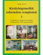 Királyhágómellék református templomai I. (dedikált) - Várady József