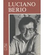 Beszélgetések Luciano Berióval - Varga Bálint András