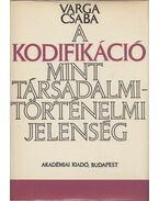 A kodifikáció mint társadalmi-történelmi jelenség - Varga Csaba