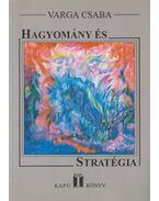 Hagyomány és stratégia (dedikált) - Varga Csaba