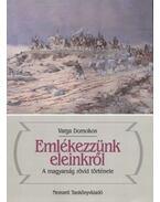 Emlékezzünk eleinkről - Varga Domokos
