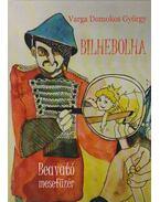 Bilhebolha (dedikált) - Varga Domokos György