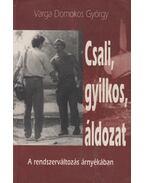 Csali, gyilkos, áldozat (dedikált) - Varga Domokos György