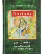Fittyfirity (dedikált) - Varga Domokos György