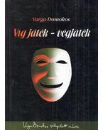 Víg játék - végjáték - Varga Domokos