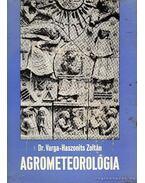 Agrometeorológia - Varga-Haszonits Zoltán