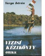 Vizisí kézikönyv - Varga István
