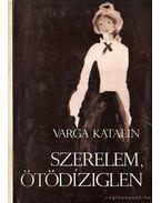 Szerelem, ötödíziglen - Varga Katalin