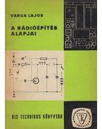 A rádióépítés alapjai - Varga Lajos