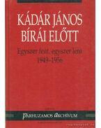 Kádár János bírái előtt - Varga László