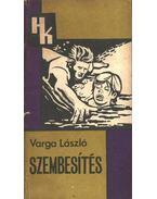 Szembesítés - Varga László