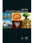 A kecskeméti animációs film - Varga Zoltán