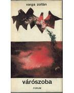 Várószoba - Varga Zoltán