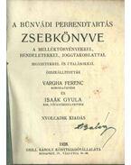 A bűnvádi perrendtartás zsebkönyve - Vargha Ferenc, Dr. Isaák Gyula