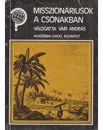 Misszionáriusok a csónakban - Vári András