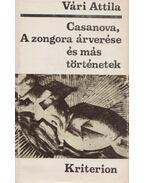 Casanova, A zongora árverése és más történetek - Vári Attila