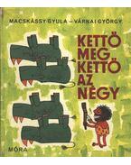 Kettő meg kettő az négy - Várnai György, Macskássy Gyula