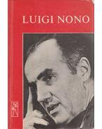 Beszélgetések Luigi Nonóval - Várnai Péter