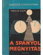 A spanyol megnyitás - Varnusz Egon