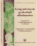 Gyógynövények gyakorlati alkalmazása - Varró Aladár Béla