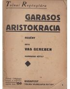 Garasos aristokracia I-III. - Vas Gereben