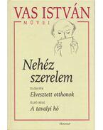 Nehéz szerelem - Vas István