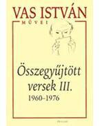 Összegyűjtött versek III. 1960-1976 - 1960-1976 - Vas István