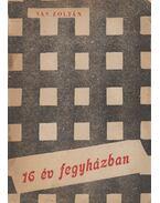 Tizenhat év fegyházban - Vas Zoltán