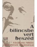 A BILINCSBE VERT BESZÉD - Vásárhelyi Miklós