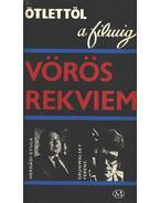Vörös rekviem - Vásárhelyi Miklós, Hernádi Gyula, Grunwalsky Ferenc