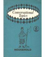 Conversational Topics - Household - Vasvár Jánosné (összeáll)
