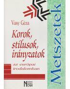 Korok, stílusok, irányzatok az európai irodalomban - Vasy Géza