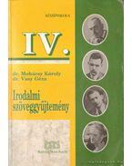 Irodalmi szöveggyűjtemény IV. - Vasy Géza, Mohácsy Károly