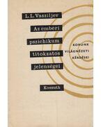 Az emberi pszichikum titokzatos jelenségei - Vasziljev, L. Sz.