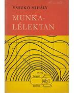 Munkalélektan - Vaszkó Mihály