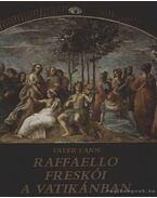 Raffaello freskói a Vatikánban - Vayer Lajos
