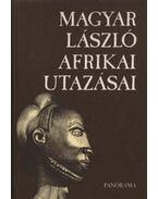 Magyar László afrikai utazásai - Véber Károly