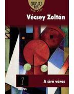 A síró város - Vécsey Zoltán