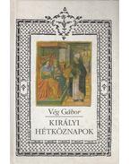 Királyi hétköznapok - Vég Gábor