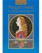 Magyarország királyai és királynői (Aláírt) - Vég Gábor