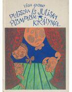 Puliszka és Juliska Plömplöm királynál - Végh György