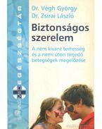 Biztonságos szerelem - Végh György, Zsirai László