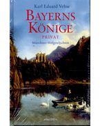 Bayerns Könige Privat - Münchner Hofgeschichten - VEHSE, KARL EDUARD